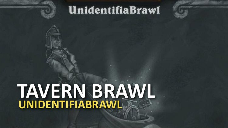 Nový Tavern Brawl je UnidentifiaBrawl!